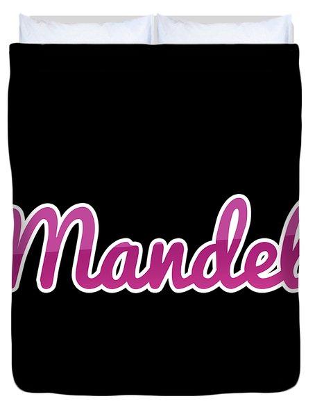 Mandel #mandel Duvet Cover