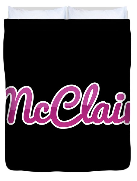 Mcclain #mcclain Duvet Cover