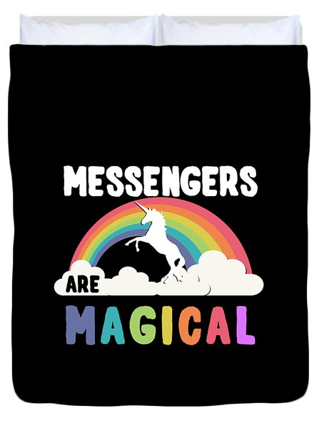 Messengers Are Magical Duvet Cover