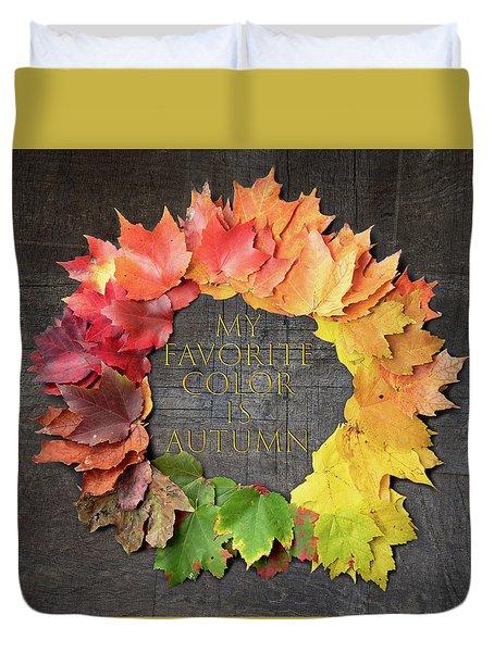 My Favorite Color Is Autumn Duvet Cover