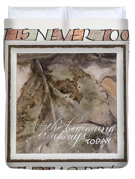 Never Too Late Duvet Cover