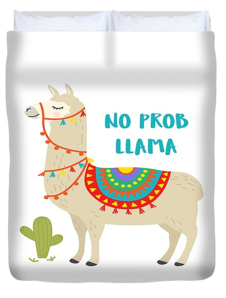 No Prob Llama - Baby Room Nursery Art Poster Print Duvet Cover