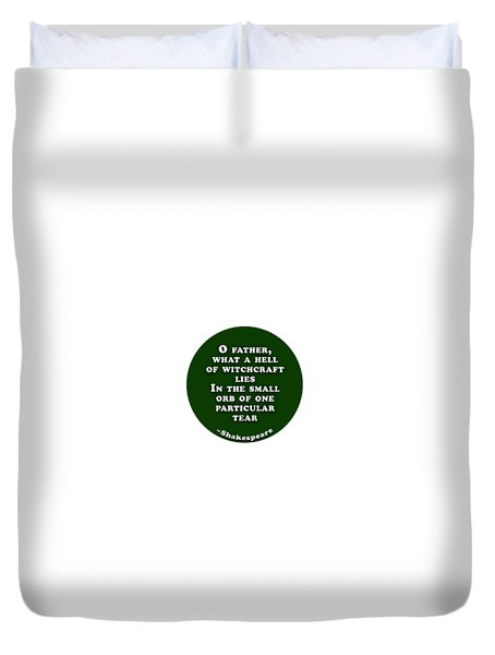 O Father #shakespeare #shakespearequote Duvet Cover