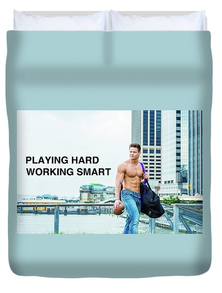 Playing Hard, Working Smart Duvet Cover