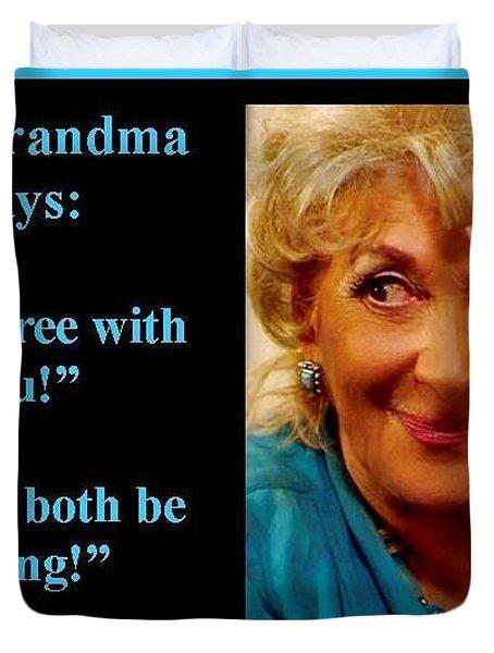 The Grandma Agrees Duvet Cover