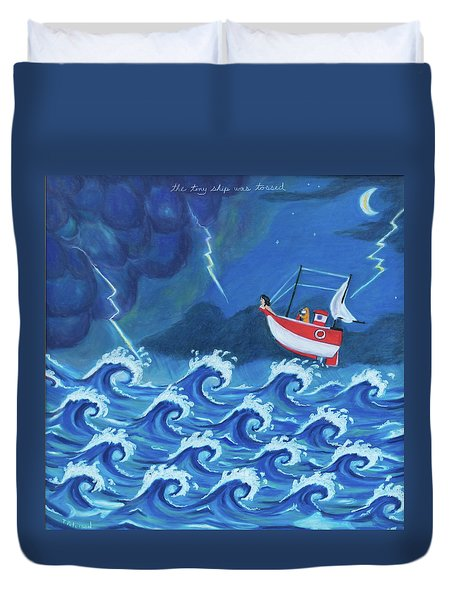 The Tiny Ship Was Tossed Duvet Cover