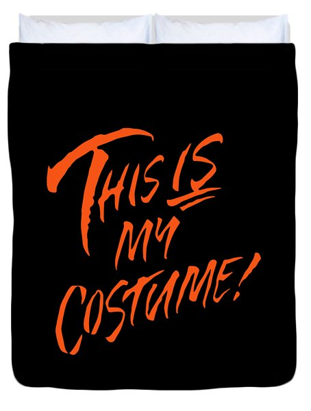 This Is My Halloween Costume Duvet Cover