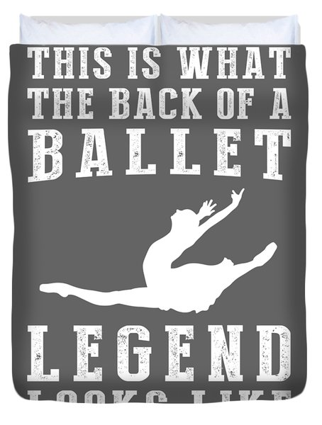 This Is What The Back Of A Ballet Legend Looks Like Duvet Cover
