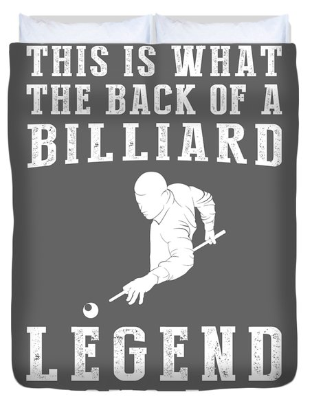 This Is What The Back Of A Billiard Legend Looks Like Duvet Cover