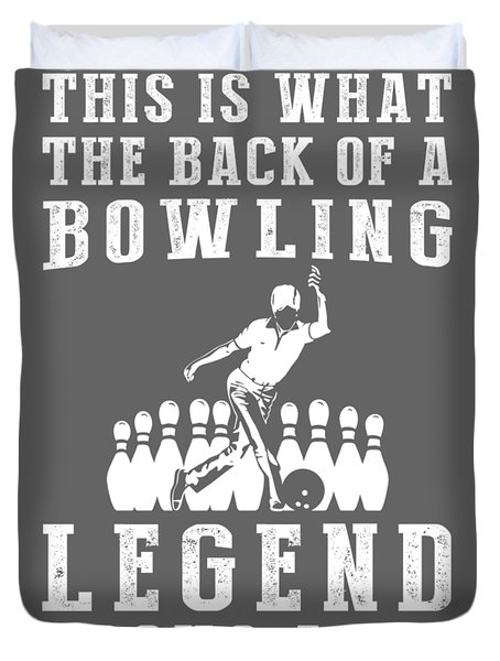 This Is What The Back Of A Bowling Legend Looks Like Duvet Cover