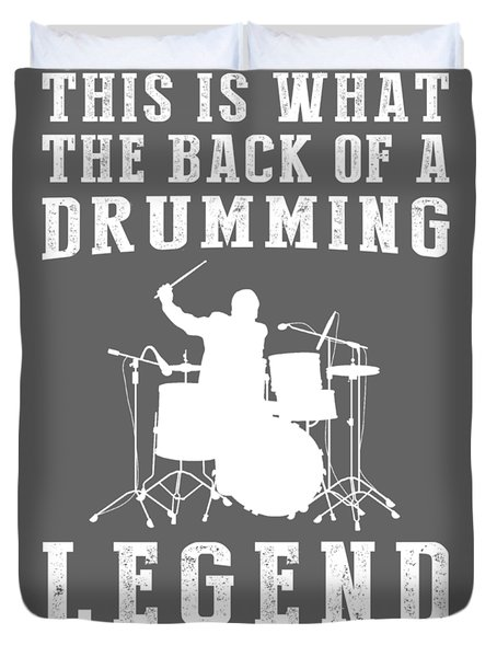 This Is What The Back Of A Drum Legend Looks Like Duvet Cover