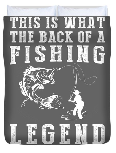 This Is What The Back Of A Fishing Legend Looks Like Duvet Cover