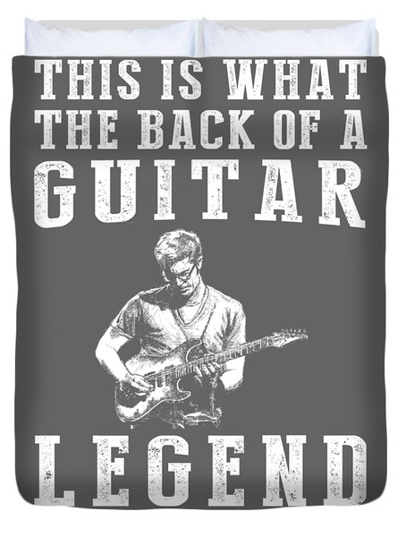This Is What The Back Of A Guitar Legend Looks Like Duvet Cover