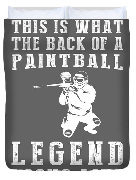 This Is What The Back Of A Paintball Legend Looks Like Duvet Cover