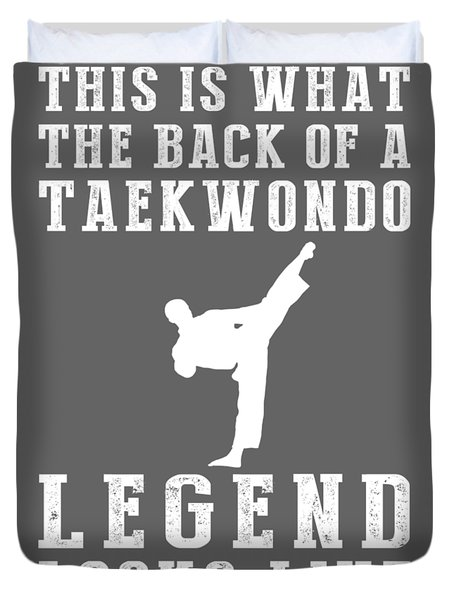 This Is What The Back Of A Taekwondo Legend Looks Like Duvet Cover