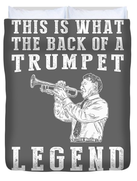 This Is What The Back Of A Trumpet Legend Looks Like Duvet Cover