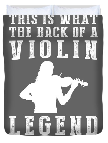 This Is What The Back Of A Violin Legend Looks Like Duvet Cover