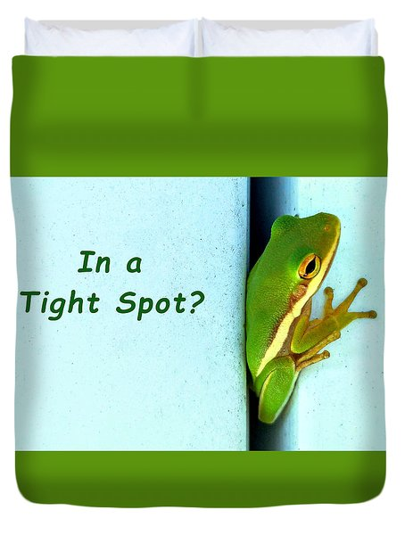 Tight Spot Duvet Cover
