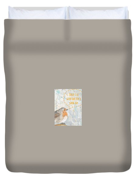 Today Is A Good Day With Bird Duvet Cover