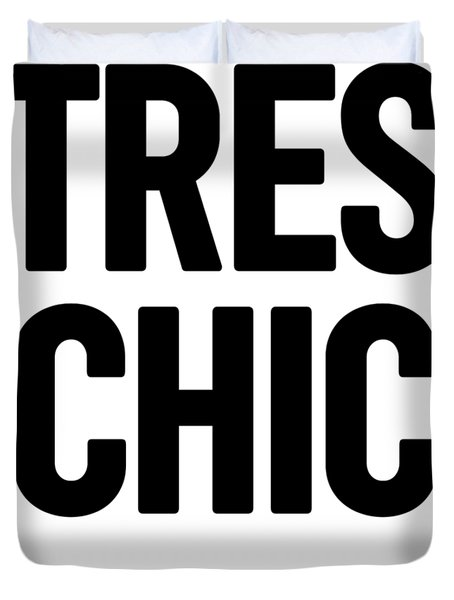 Tres Chic - Fashion - Classy, Bold, Minimal Black And White Typography Print - 1 Duvet Cover