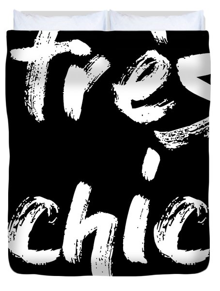 Tres Chic - Fashion - Classy, Bold, Minimal Black And White Typography Print - 10 Duvet Cover