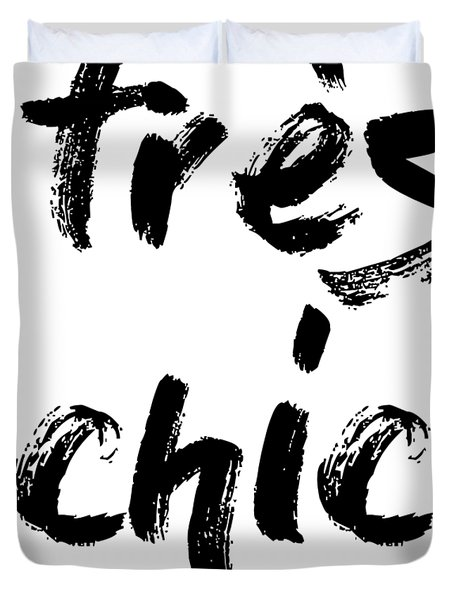 Tres Chic - Fashion - Classy, Bold, Minimal Black And White Typography Print - 11 Duvet Cover