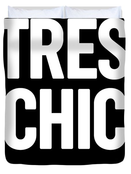 Tres Chic - Fashion - Classy, Bold, Minimal Black And White Typography Print - 2 Duvet Cover