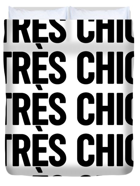 Tres Chic - Fashion - Classy, Bold, Minimal Black And White Typography Print - 3 Duvet Cover