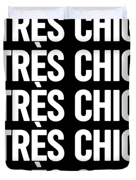 Tres Chic - Fashion - Classy, Bold, Minimal Black And White Typography Print - 4 Duvet Cover