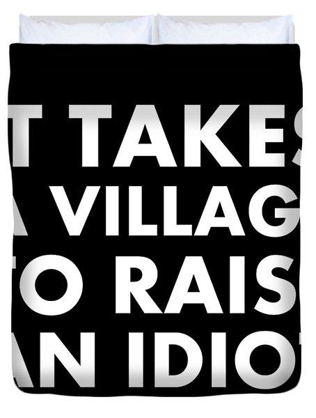 Village Idiot Wt Duvet Cover