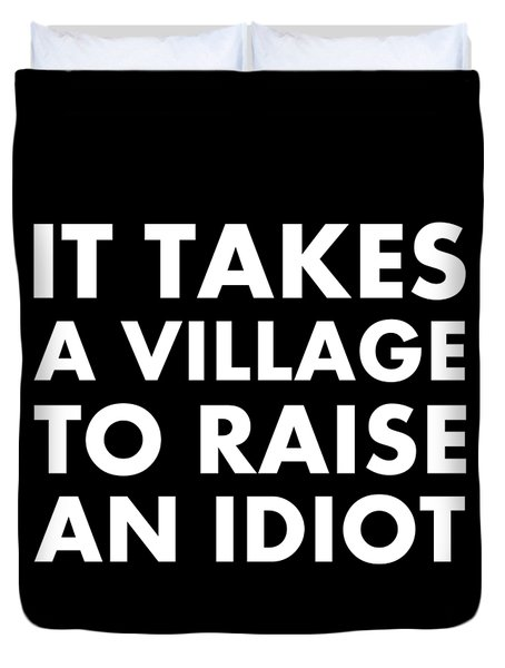 Village Idiot Wt Duvet Cover