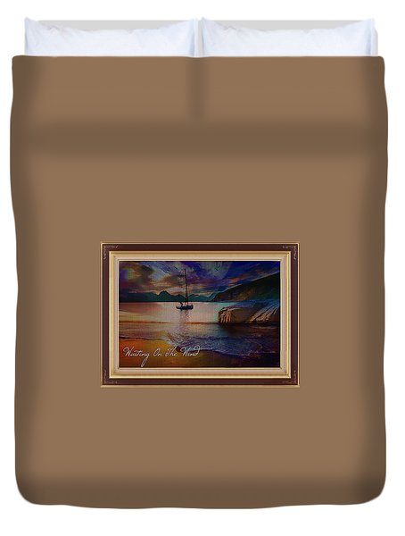 Waiting On The Wind Duvet Cover