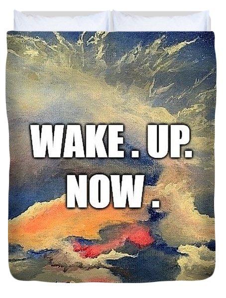 Wake. Up. Now. Duvet Cover