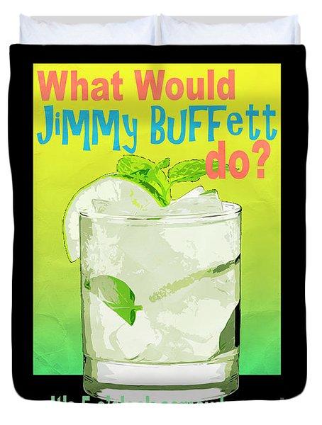 What Would Jimmy Buffett Do Black Border Duvet Cover