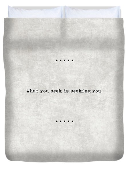 What You Seek Is Seeking You - Rumi Quotes 03 - Literary Quotes - Typewriter Quotes - Sufi Duvet Cover