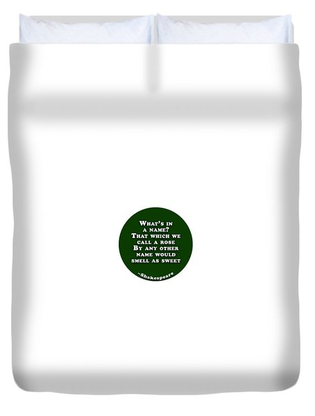 What's In A Name? #shakespeare #shakespearequote Duvet Cover