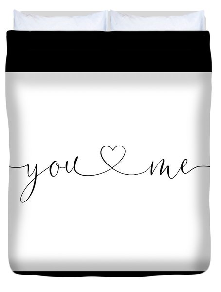 You And Me Black And White Duvet Cover