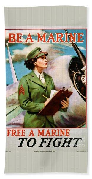 Be A Marine - Free A Marine To Fight Bath Towel