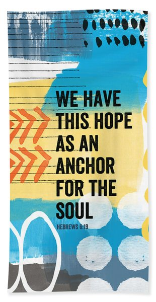 Hope Is An Anchor For The Soul- Contemporary Scripture Art Bath Towel
