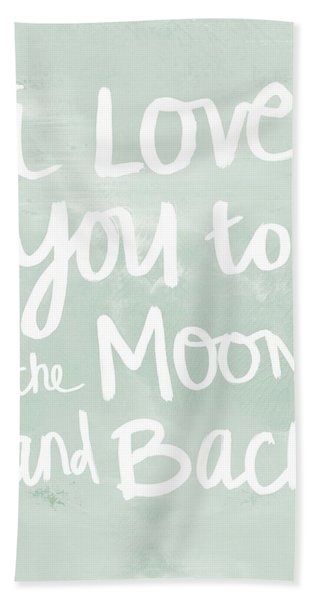 I Love You To The Moon And Back- Inspirational Quote Hand Towel