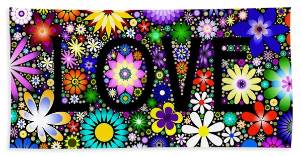 Love The Flowers Bath Towel
