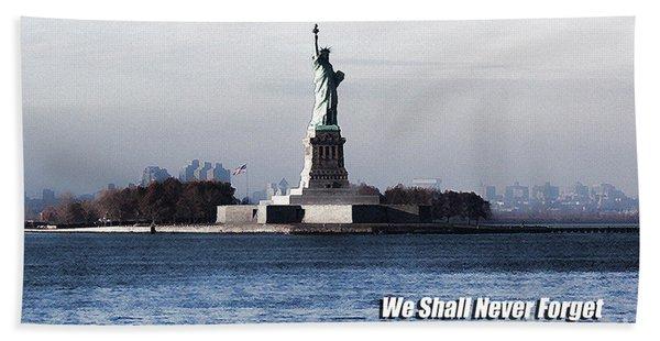 We Shall Never Forget - 9/11 Bath Towel