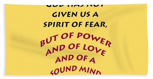2 Timothy 1 7 God Has Not Given Us A Spirit Of Fear Bath Towel