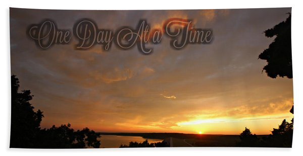 One Day At A Time Bath Towel