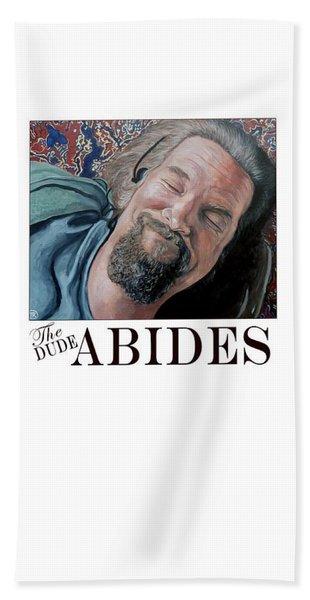 The Dude Abides Bath Towel