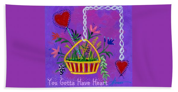 You Gotta Have Heart  Hand Towel