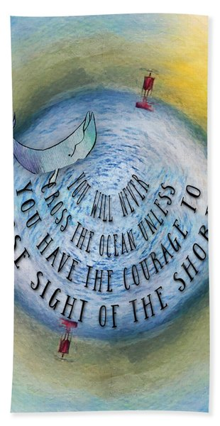 Courage To Lose Sight Of The Shore Mini Ocean Planet World Hand Towel