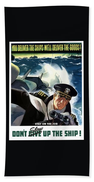 Don't Slow Up The Ship - Ww2 Bath Towel