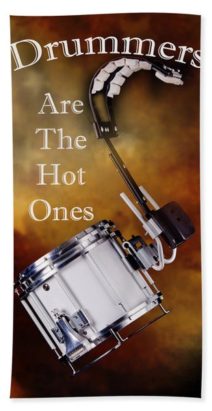 Drummers Are The Hot Ones Bath Towel