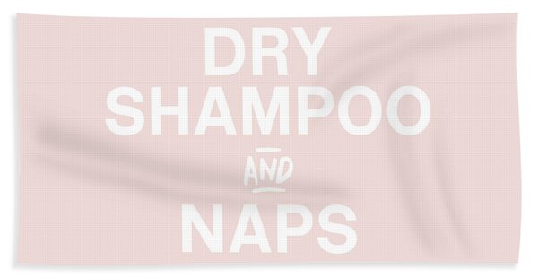 Dry Shampoo And Naps Blush- Art By Linda Woods Bath Towel